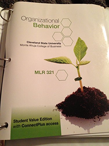 Organizational Behavior Key Concepts Skills & Best Practices 5th Edition for Cleveland State University