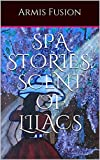 SPA Stories: Scent Of Lilacs