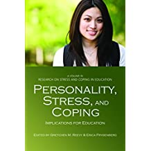 Personality, Stress, and Coping (Research on Stress and Coping in Education)