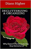 Declutterizing & Organizing: Why Doesn't My Decluttering Stay Decluttered