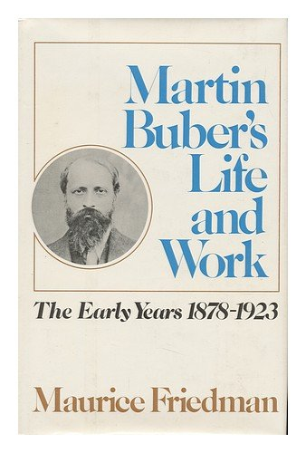 Martin Buber's Life And Work / [By] Maurice Friedman