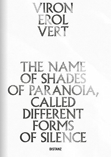 The Name of Shades of Paranoia, Called Different Forms of Silence por Viron Erol Vert