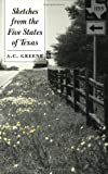 Sketches from the Five States of Texas, A. C. Greene, 0890968535