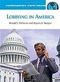 Lobbying in America, Bryson B. Morgan and Ronald J. Hrebenar, 1598841122
