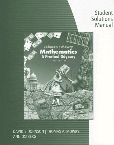 Student Solutions Manual for Johnson/Mowry's Mathematics: A Practical Odyssey, 6th