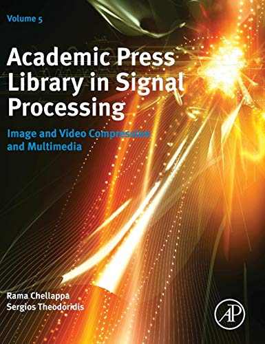 Academic Press Library in Signal Processing, Volume 5: Image and Video Compression and Multimedia