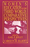 Women's Education in the Third World : Comparative Perspectives, Gail Kelly, 0873956206