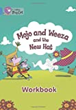 Mojo and Weeza and the New Hat Workbook (Collins Big Cat)