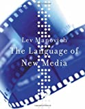 The Language of New Media, Lev Manovich, 0262133741