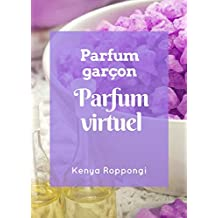 Parfum virtuel du parfumeur garçon (French Edition)
