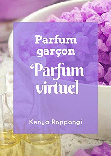 6b4853687 Amazon.com.br eBooks Kindle: Parfum virtuel du parfumeur garçon (French  Edition), Kenya Roppongi, Tatsuya Roppongi