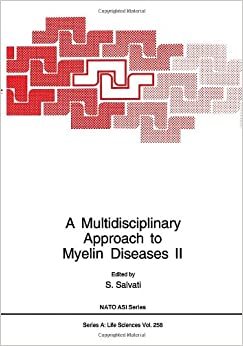 Book A Multidisciplinary Approach to Myelin Diseases II: Proceedings of a NATO ARW Held in Rome, Italy, March 1-4, 1993 (Nato Science Series: A:)