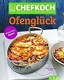 Chefkoch Ofenglück: Europas größte Food-Community: Die besten Rezepte von Chefkoch.de (Chefkoch / Für sie getestet und empfohlen: Die besten Rezepte von Chefkoch.de)