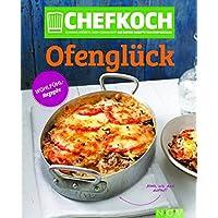 Chefkoch Ofenglück: Europas größte Food-Community: Die besten Rezepte von Chefkoch.de