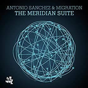 Antonio Sanchez - The Meridian Suite cover
