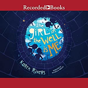 The Girl in the Well Is Me Audiobook