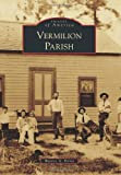img - for Vermilion Parish (Images of America) book / textbook / text book