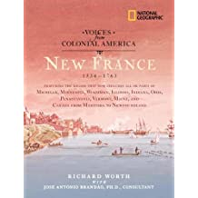 Voices from Colonial America: New France 1534-1763 (National Geographic Voices from ColonialAmerica)