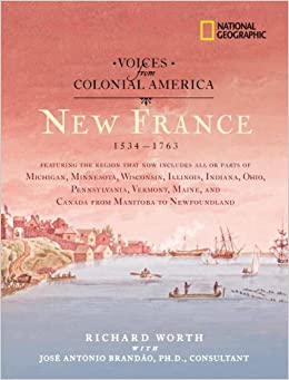 New France 1534-1763 (Voices from Colonial America)