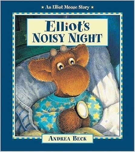 Book Elliot's Noisy Night (Elliot Moose Stories) by Andrea Beck (2003-09-07)