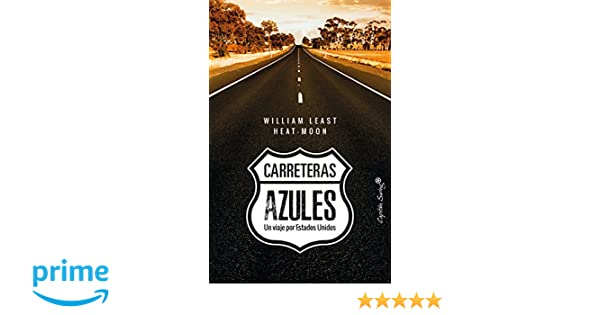 Carreteras azules: Amazon.es: William Least Heat-Moon, Gemma Deza: Libros