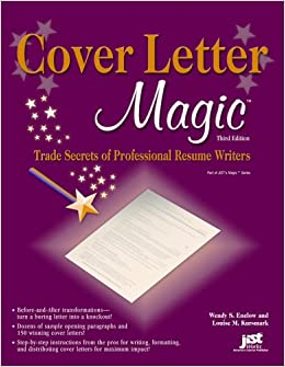 Cover Letter Magic Trade Secrets Of Professional Resume Writers Wendy S Enelow Louise Kursmark 9781593573645 Amazon Books