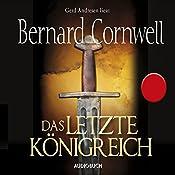 Das letzte Königreich (Uhtred 1) | Bernard Cornwell