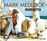 Mark Medlock - Mamacita