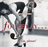 Yes Please by Fourplay (2015-04-07)