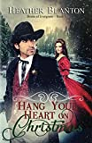 Hang Your Heart on Christmas: A Historical Western Christian Romance (The Brides of Evergreen) by  Heather Blanton in stock, buy online here