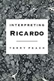 img - for Interpreting Ricardo (Paperback)--by Terry Peach [2009 Edition] book / textbook / text book