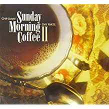Sunday Morning Coffee II: Day Parts