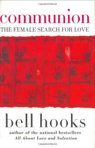 Communion: The Female Search for Love, hooks, bell