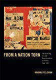 From a Nation Torn : Decolonizing Art and Representation in France, 1945-1962, Feldman, Hannah, 0822353563