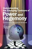 Understanding the Emerging Contours of Power and Hegemony