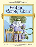 The Goblin and the Empty Chair, Mem Fox, 1416985859