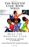The Rooftop Club Book Series: Meet the Rooftop Club, Tiffany Flowers, 1495978079