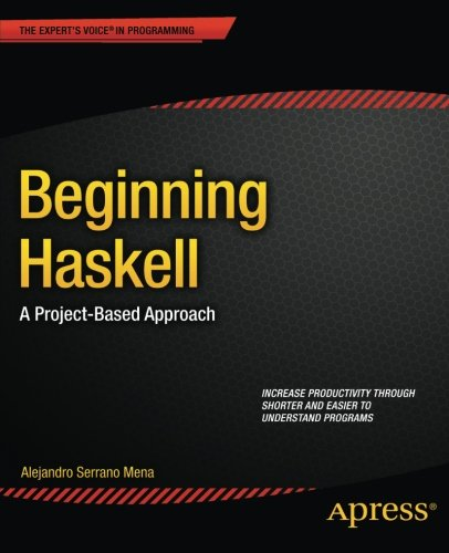 Beginning Haskell: A Project-Based Approach by Apress