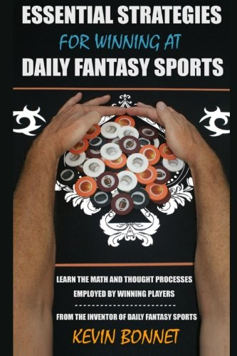 Essential Strategies for Winning at Daily Fantasy Sports (Sports Winning)