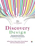 img - for Discovery Design: Charting New Directions In Healthcare Improvement book / textbook / text book