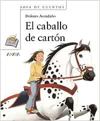 El caballo de cartón Primeros Lectores 1-5 Años - Sopa De