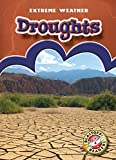Droughts (Blastoff! Readers: Extreme Weather)
