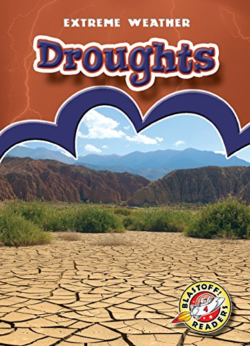 Droughts (Blastoff! Readers: Extreme Weather) (Blastoff! Readers, Level 4: Extreme Weather)