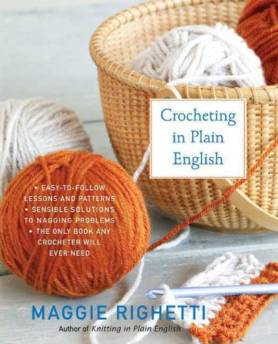 Crocheting in Plain English: The Only Book any Crocheter Will Ever Need (Knit & Crochet)