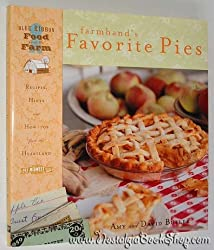 Farmhands' Favourite Pies: Recipes, Hints and How-to's from the Heartland (Art of the Midwest: Blue Ribbon food from the farm)