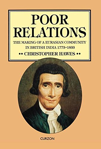 Poor Relations: The Making of a Eurasian Community in British India, 1773-1833