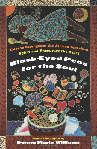 Search : Black-Eyed Peas for the Soul: Tales to Strengthen the African American Spirit and Encourage the Heart