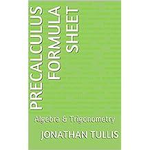 Precalculus Formula Sheet: Algebra & Trigonometry (Formula Sheets Book 3)