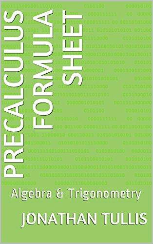 Precalculus Formula Sheet: Algebra & Trigonometry (Formula