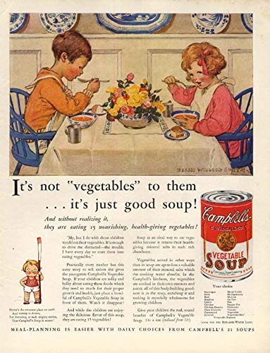(Not vegetables to them it's good soup Campbell's ad 1931 Jessie Willcox Smith Mc)